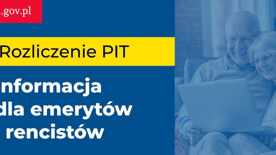 Rozliczenie PIT - informacja dla emerytów i rencistów